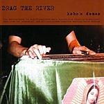 Drag The River Hobo's Demos