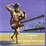 Jah Wobble Jah Wobble & The English Roots Band