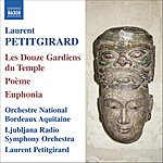 Laurent Petitgirard The 12 Guardians Of The Temple/Poeme/Euphonia