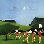 The Bird & The Bee The Bird And The Bee (Parental Advisory)