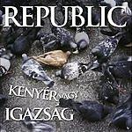 Republic Kenyer Vagy Igazsag