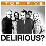 Delirious? Top 5: Hits (5-Track Maxi-Single)