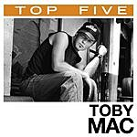 tobyMac Top 5: Hits (5-Track Single)