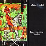 Mike Ladd Negrophilia