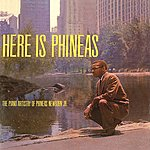 Phineas Newborn, Jr. Here Is Phineas: The Piano Artistry Of Phineas Newborn Jr.