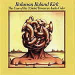 Rahsaan Roland Kirk The Case Of The 3 Sided Dream In Audio Color