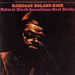 Rahsaan Roland Kirk Natural Black Inventions: Root Strata
