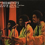 The Moments Live At The New York State Women's Prison