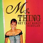 Ms. Thing Get That Money (5-Track Maxi-Single)