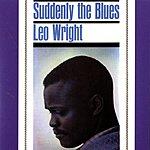 Leo Wright Suddenly The Blues
