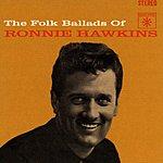Ronnie Hawkins The Folk Ballads Of Ronnie Hawkins