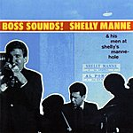 Shelly Manne & His Men Boss Sounds: Shelly Manne & His Men At Shelly's Manne-Hole (Live)