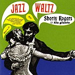 Shorty Rogers & His Giants Jazz Waltz