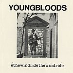 The Youngbloods Ride The Wind (Live)