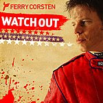 Ferry Corsten Watch Out (3-Track Maxi-Single)