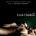 Thomas Newman Little Children: Original Motion Picture Score
