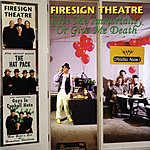 The Firesign Theatre Give Me Immortality Or Give Me Death