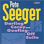 Pete Seeger Darling Corey/Goofing-Off Suite