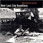 The New Lost City Ramblers There Ain't No Way Out