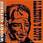 Woody Guthrie Ballads Of Sacco And Vanzetti