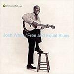 Josh White Free And Equal Blues