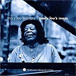 Mary Lou Williams Mary Lou's Mass