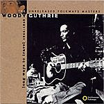 Woody Guthrie Long Ways To Travel: The Unreleased Folkways Masters, 1944 - 1949
