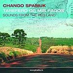 Chango Spasiuk Tarefero De Mis Pagos: Sounds From The Red Land