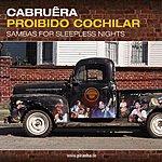 Cabruêra Proibido Cochilar: Sambas For Sleepless Nights