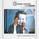 Xavier Naidoo Wenn Ich Schon Kinder Htte (6-Track Maxi-Single)