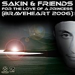 DJ Sakin & Friends For The Love Of A Princess Remixes (Braveheart 2006) (5-Track Remix Maxi-Single)