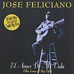José Feliciano El Amor De Mi Vida (The Love Of My Life)