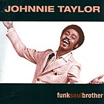 Johnnie Taylor FunkSoulBrother