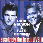 Rick Nelson Rick Nelson & Fats Domino: Absolutely The Best…Live!!!