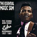 Magic Sam The Essential Magic Sam: The Cobra And Chief Recordings 1957-1961