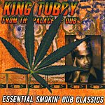 King Tubby From The Palace Of Dub: Essential Smokin' Dub Classics