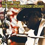 Professor Longhair Big Easy Strut: The Essential Professor Longhair