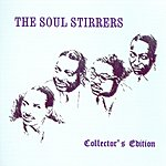 The Soul Stirrers The Soul Stirrers: Collector's Edition