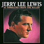 Jerry Lee Lewis 16 Thrillers From The Killer (Live)