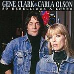 Gene Clark So Rebellious A Lover