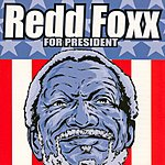 Redd Foxx Redd Foxx For President