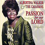 Albertina Walker Passion For Our Lord