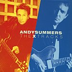 Andy Summers The X Tracks