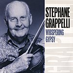 Stéphane Grappelli Whispering Gypsy (Remastered)