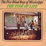 The Five Blind Boys Of Mississippi The Tide Of Life (Remastered)