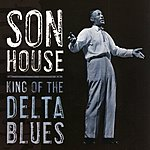 Son House King Of The Delta Blues
