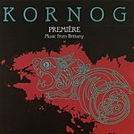 Kornog Premiére: Music From Brittany