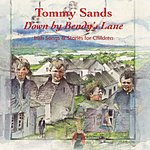 Tommy Sands Down By Bendy's Lane
