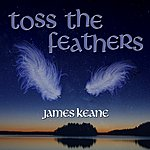 James Keane, Sr. Toss The Feathers