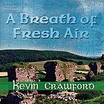 Kevin Crawford A Breath Of Fresh Air
